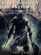 Elder Scrolls V Skyrim Cheats, Tips, Xbox One, Walkthroughs, Game Guide Unofficial