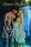 Salvada Por Un Pirata (Unidos A Través Del Tiempo - Libro Uno)