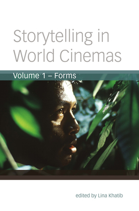 Storytelling in World Cinemas, Volume 1: Forms