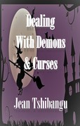 DEALING WITH DEMONS & CURSES