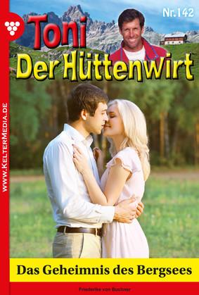 Toni der Hüttenwirt 142 – Heimatroman