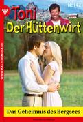 Toni der Hüttenwirt 142 - Heimatroman