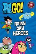 Teen Titans Go! (TM): Rainy Day Heroes