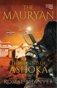 The Mauryan: The Legend of Ashoka