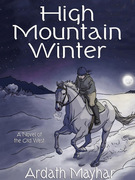 High Mountain Winter: A Novel of the Old West