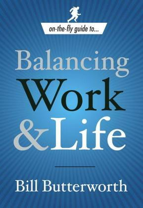 On-the-Fly Guide to...Balancing Work & Life