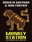 Monkey Station: The Macaque Cycle, Book One
