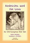 ANDROCLES AND THE LION - An Old European Children's Tale