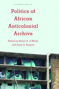 Politics of African Anticolonial Archive