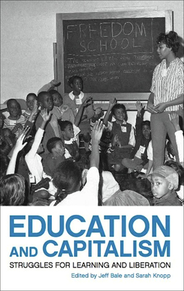 Education and Capitalism: Struggles for Learning and Liberation