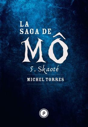 La Saga de Mô - Tome 5 : Skaoté