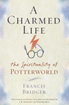 A Charmed Life: The Spirituality of Potterworld