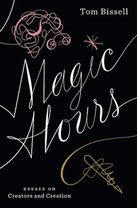 Magic Hours: Essays on Creators and Creation