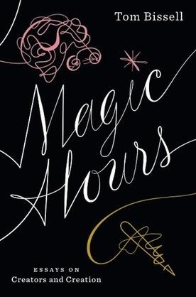 Magic Hours: Essays on Creators and Creation