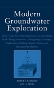 Modern Groundwater Exploration: Discovering New Water Resources in Consolidated Rocks Using Innovative Hydrogeologic Concepts, Exploration, Drilling,