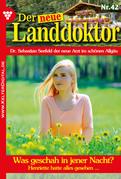 Der neue Landdoktor 42 - Arztroman