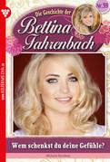 Bettina Fahrenbach 39 - Liebesroman