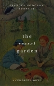 The Secret Garden (A Children's Novel)