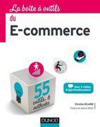 La boîte à outils du e-commerce: 55 outils et méthodes