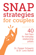 Snap Strategies for Couples: 40 Fast Fixes for Everyday Relationship Pitfalls