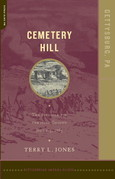 Cemetery Hill: The Struggle For The High Ground, July 1-3, 1863