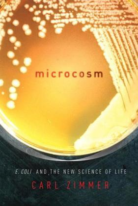 Microcosm: E. coli and the New Science of Life