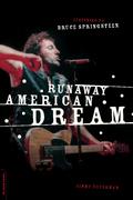 Runaway American Dream: Listening to Bruce Springsteen