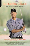Chasing Tiger: The Tiger Woods Reader