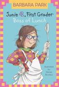 Junie B., First Grader: Boss of Lunch (Junie B. Jones)