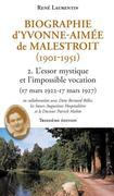 Biographie d'Yvonne-Aimée de Malestroit (1901-1951) - 2.: L'essor mystique et l'impossible vocation (17 mars 1922 - 17 mars 1927)