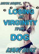 Losing My Virginity to My Dog