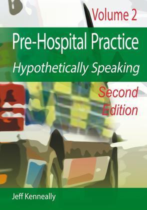 Prehospital Practice Hypothetically Speaking