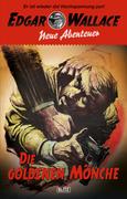 Edgar Wallace - Neue Abenteuer 02: Die goldenen Mönche