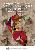 Perspectivas sobre el nacionalismo en el Perú