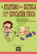 El atletismo en la escuela a través de la educación física