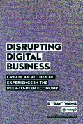 Disrupting Digital Business