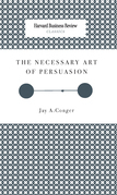 The Necessary Art of Persuasion