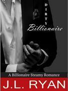 Billionaire Romance: Dirty Billionaire