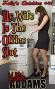 My Wife Is The Office Slut