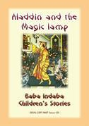 ALADDIN AND HIS MAGIC LAMP - An Eastern Children's Story