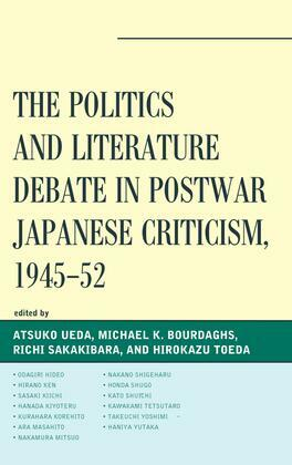 The Politics and Literature Debate in Postwar Japanese Criticism, 1945–52