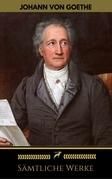 Johann Wolfgang von Goethe: Sämtliche Werke (Golden Deer Classics)