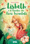 Lisbeth e il giardino dei fiori incantati