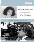 Melinda Camber Porter In Conversation With Wim Wenders On Location While filming Paris, Texas 1983