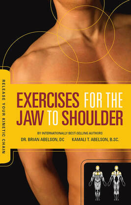 Exercises for the Jaw to Shoulder - Release Your Kinetic Chain: Release Your Kinetic Chain