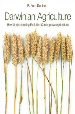 Darwinian Agriculture: How Understanding Evolution Can Improve Agriculture