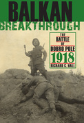 Balkan Breakthrough: The Battle of Dobro Pole 1918