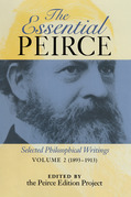 The Essential Peirce: Selected Philosophical Writings (1893-1913)