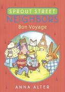 Sprout Street Neighbors: Bon Voyage