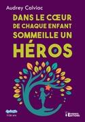 Dans le coeur de chaque enfant sommeille un héros